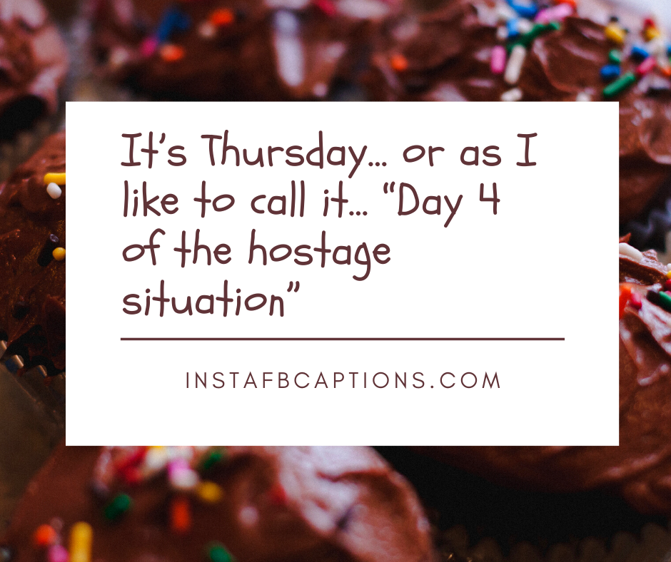 Funny Thursday Quotes For Work  - Funny Thursday Quotes for work - 150+ THURSDAY Instagram Captions 2021
