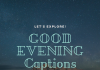 Good Evening Captions  - GOOD EVENING Captions 100x70 - Best Instagram Captions of All Time