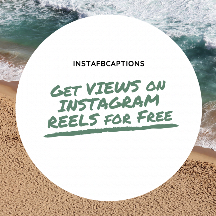 Get Views On Instagram Reels For Free