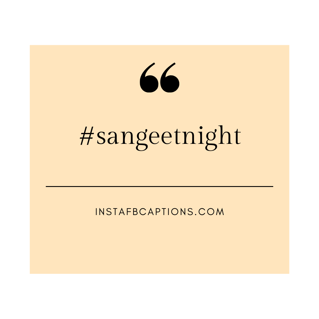 Hashtags For Sangeet Party Pictures  - Hashtags for Sangeet Party Pictures - 50+ SANGEET Instagram Captions 2021