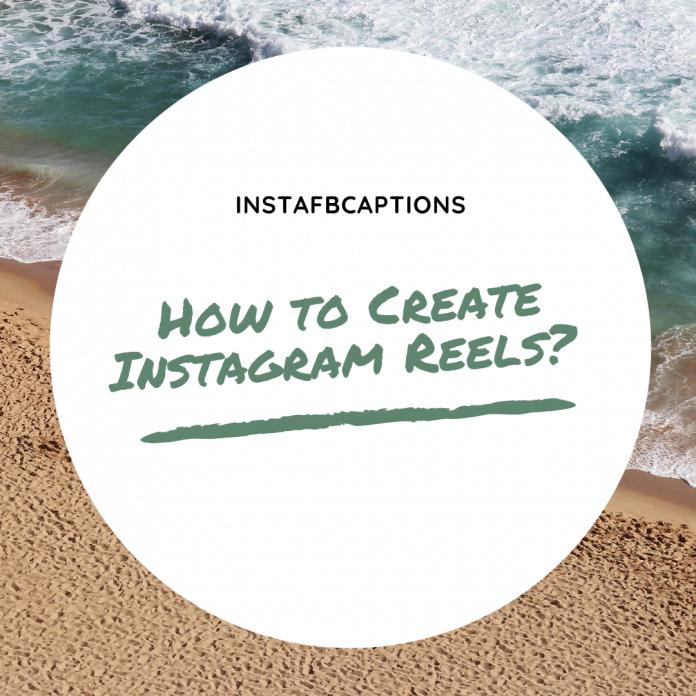 How To Create Instagram Reels