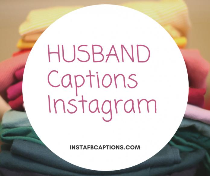 Husband Instagram Captions