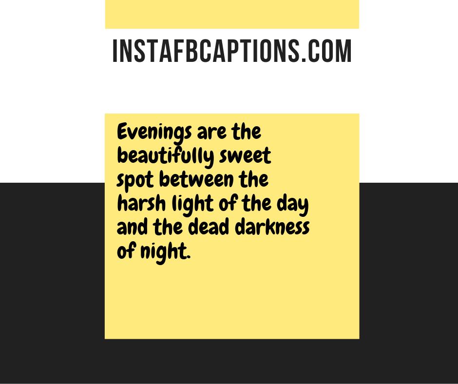 Instagram Captions For Evening Hues  - Instagram Captions for Evening Hues 1 - 250+ GOOD EVENING Instagram Captions 2021