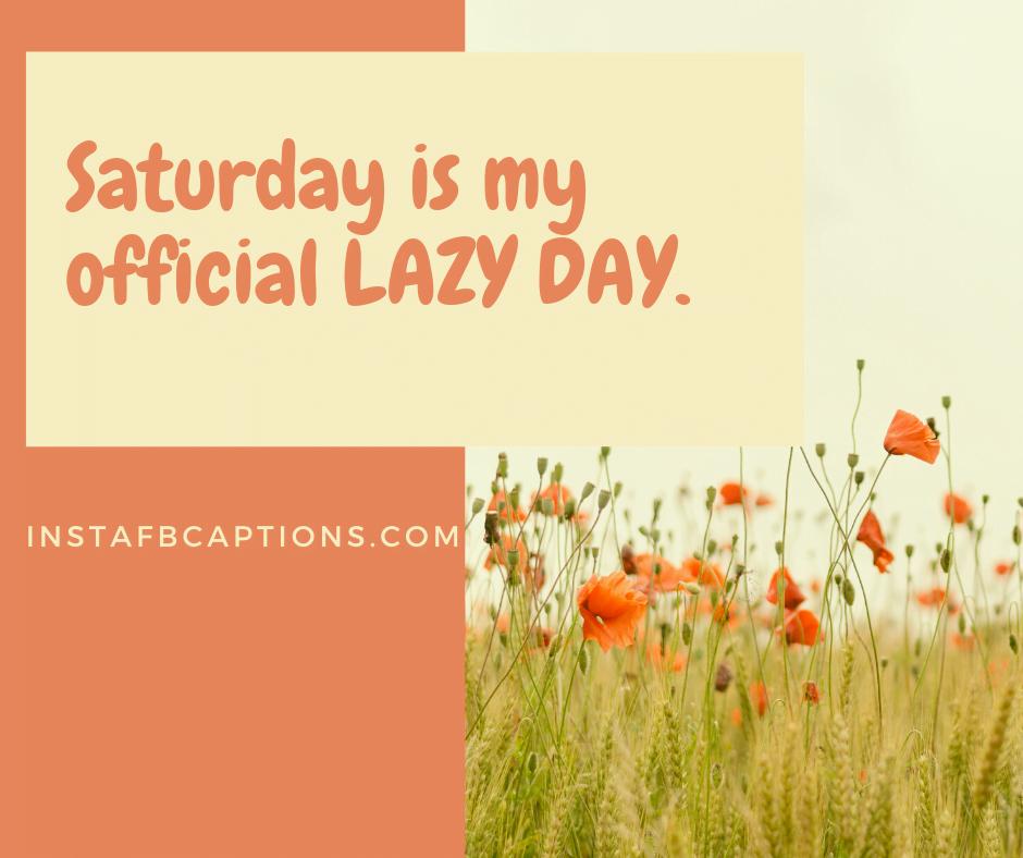 Lazy Saturday Captions  - Lazy Saturday Captions - 50+ SATURDAY Instagram Captions for Weekend 2021