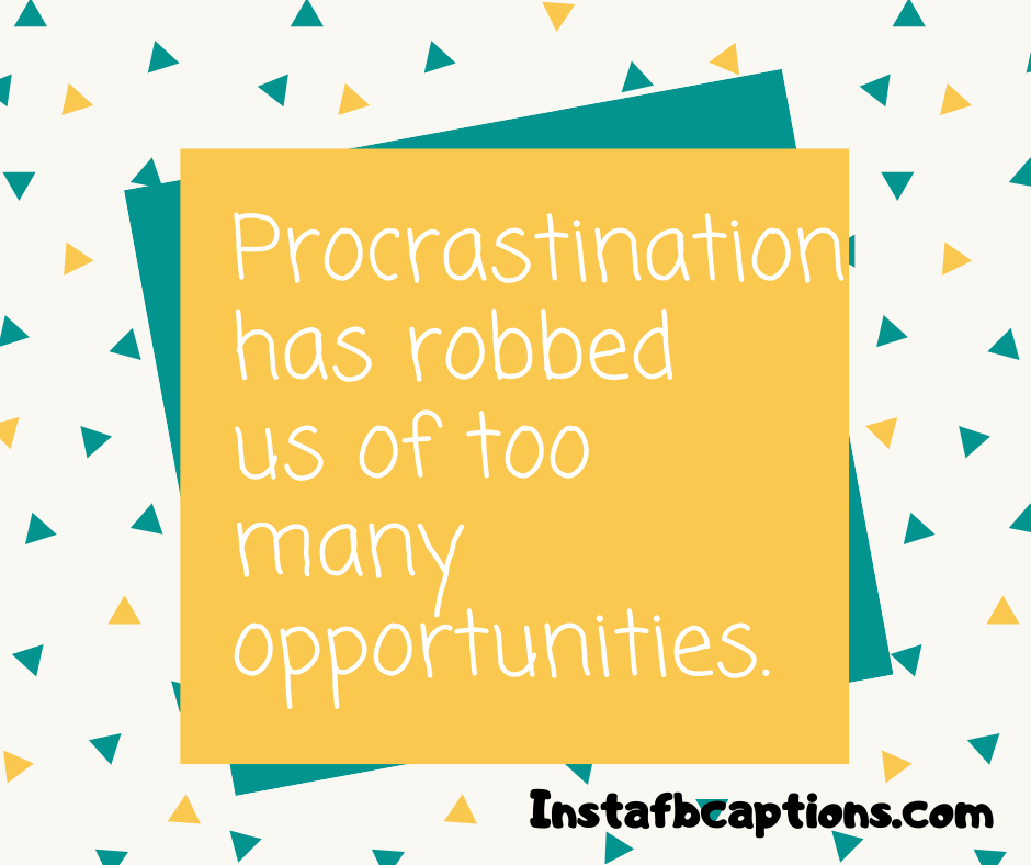 Procrastination Captions  - Procrastination Captions - 220+ EXAM Instagram Captions and Quotes 2021
