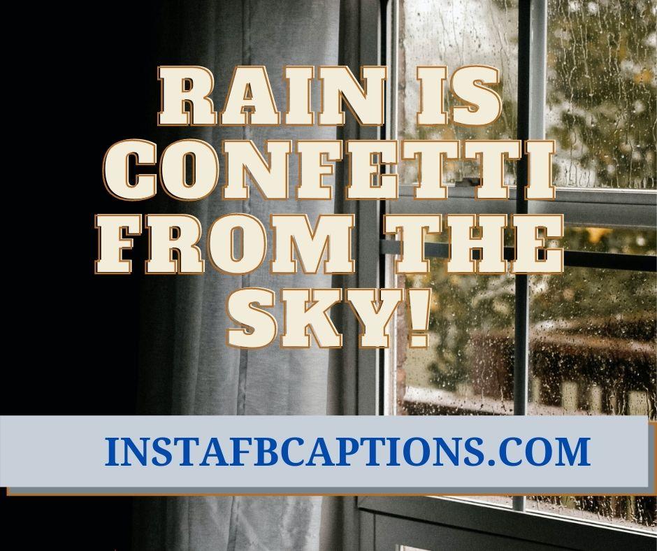 Raindrop Captions  - Raindrop Captions - 120+ RAIN & MONSOON Instagram Captions 2021