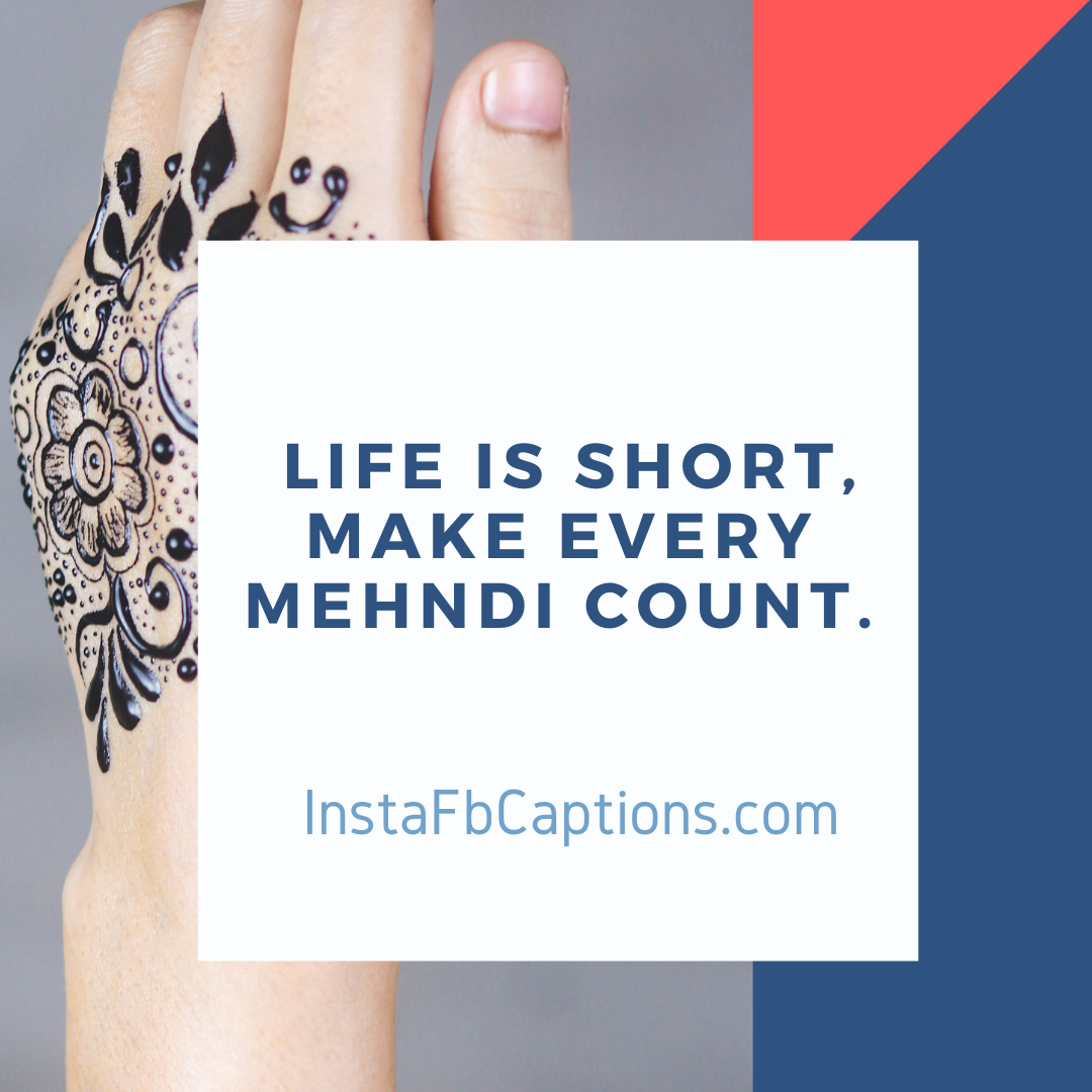 Random Mehndi Captions  - Random Mehndi Captions - 110+ MEHNDI Instagram Captions & Quotes 2021