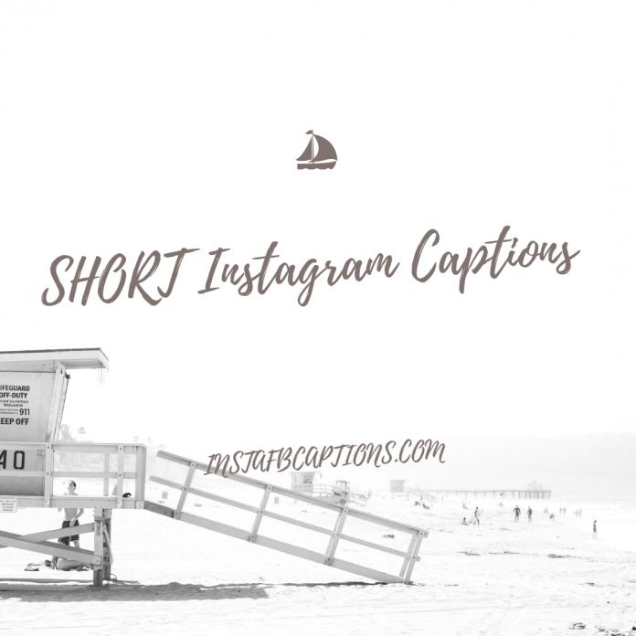 Short Instagram Captions