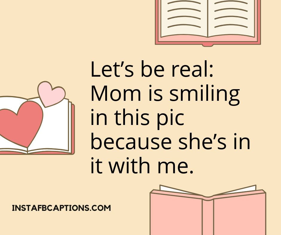 Short Captions For Your Mom On Mother's Day  - Short Captions For Your Mom on Mothers Day - 150+ MOTHER's Day Instagram Captions for Mom  2021