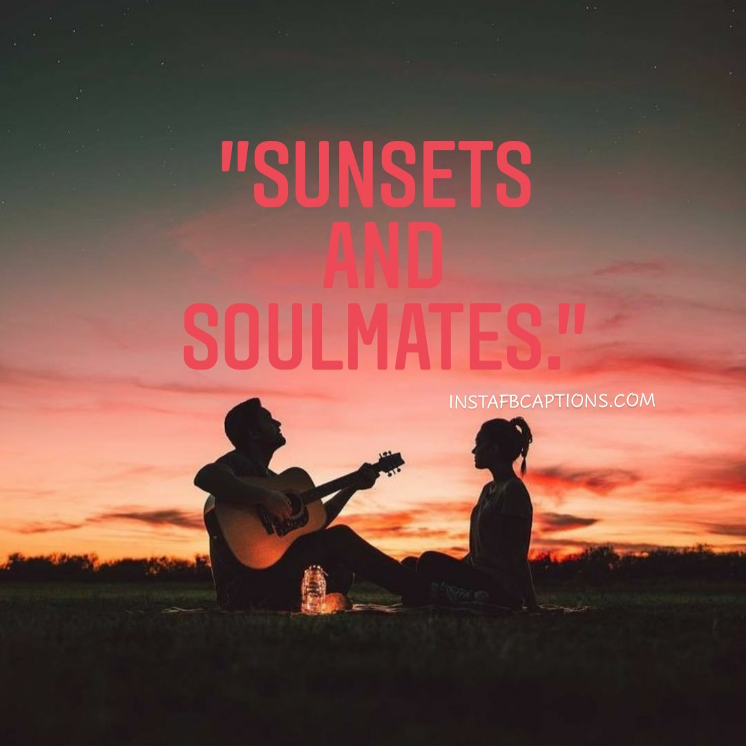 Sunset Love Captions  - Sunset Love Captions - 70+ SUNSET Captions for Instagram 2021