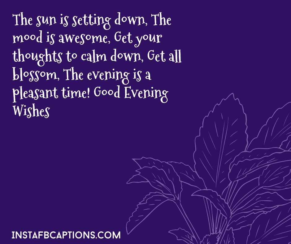 Sweet Good Evening Quotes  - Sweet Good Evening Quotes - 250+ GOOD EVENING Instagram Captions 2021