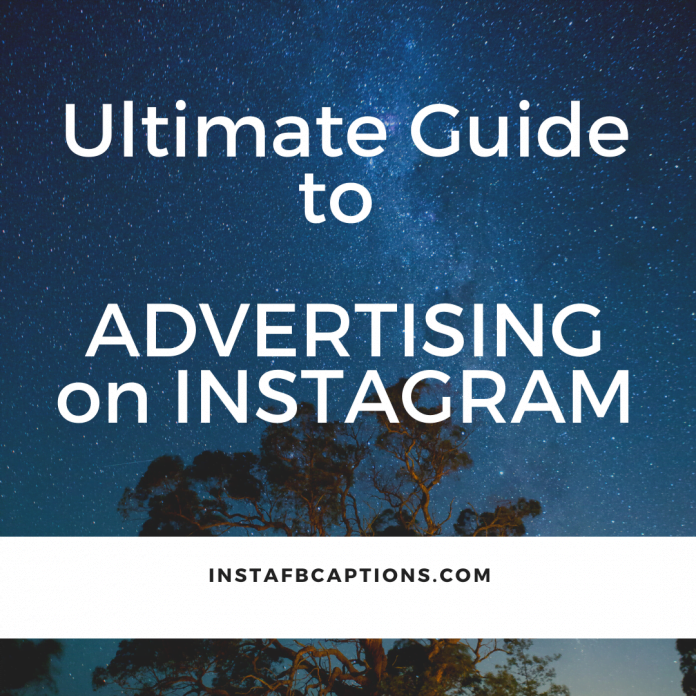 Ultimate Guide To Advertising On Instagram