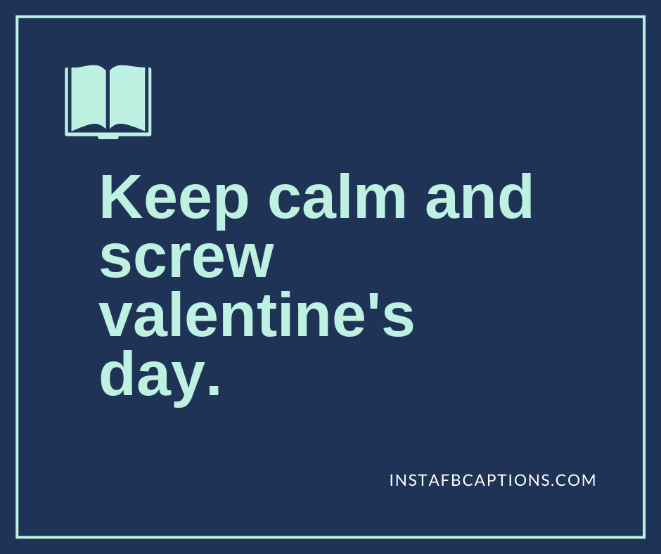 Valentines Day Captions For Singles  - Valentines day captions for Singles - 250+ VALENTINE's DAY Instagram Captions & Quotes for Couples 2021