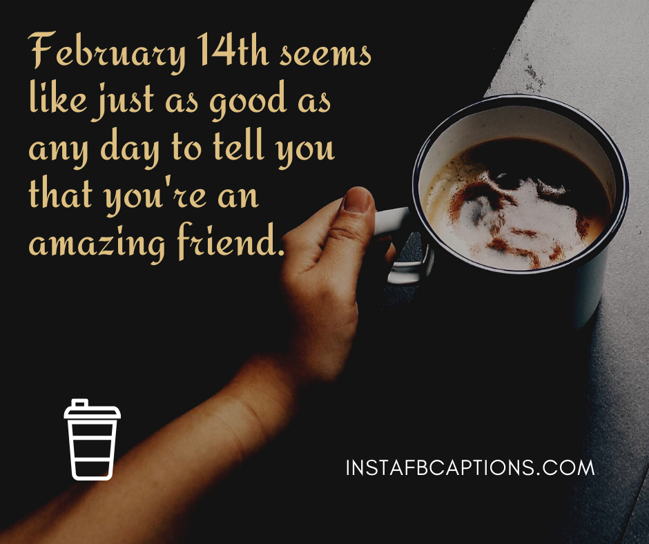 Valentines Day Captions For Friends  - Valentines day captions for friends - 250+ VALENTINE's DAY Instagram Captions & Quotes for Couples 2021