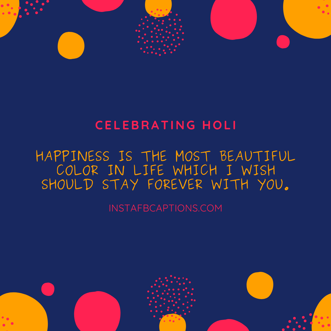 Holi Captions In English  - Holi Captions in English - 150+ Best HOLI Instagram Captions, Quotes & Wishes 2021