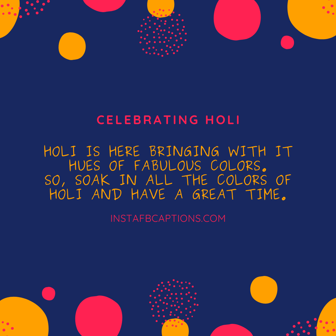 Holi Vibes Captions  - Holi Vibes Captions - 150+ Best HOLI Instagram Captions, Quotes & Wishes 2021