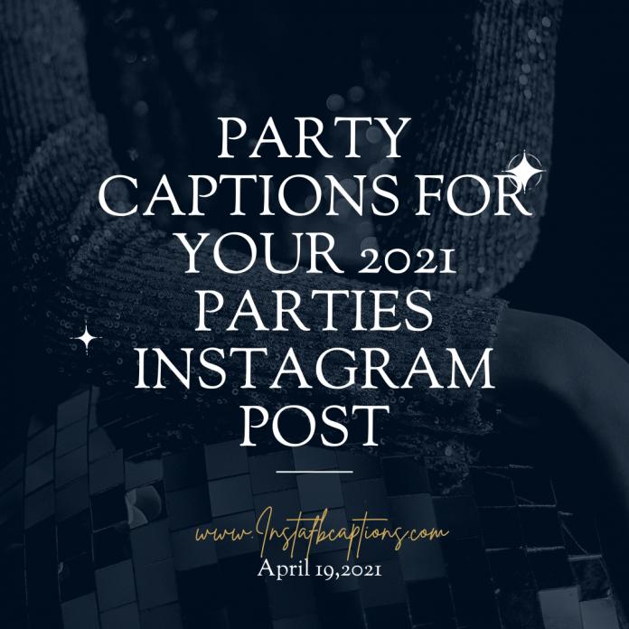 Party Instagram Captions