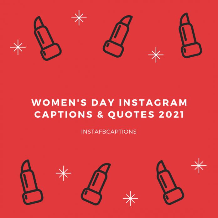 Women's Day Instagram Captions & Quotes 2021