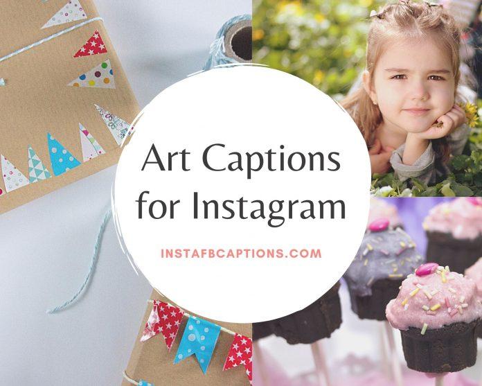 Art Captions For Instagram