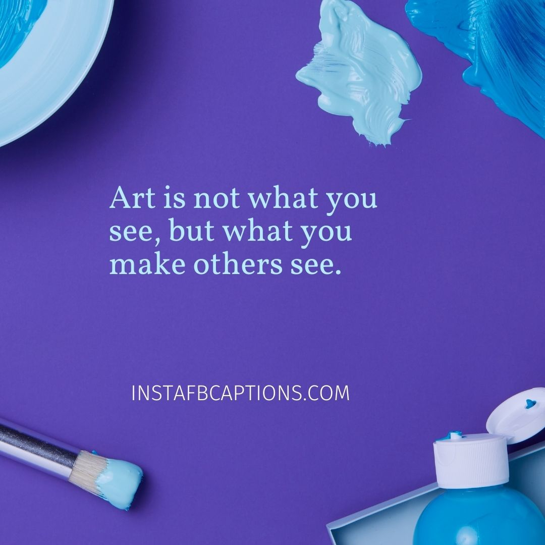 Artsy Captions For Your Art 83+ art captions for  paintings to bring out the artist in you - Artsy Captions for your Art - 83+ Art Captions for  Paintings to bring out the Artist in You