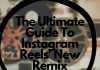 The Ultimate Guide To Instagram Reels' New Remix Feature (1)  - The Ultimate Guide To Instagram Reels New Remix Feature 1 100x70 - 10,000+ Instagram Captions 2021 – Boys, Girls, Friends, Wishes & Selfies