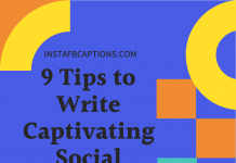 9 Tips To Write Captivating Social Media Captions  - 9 Tips to Write Captivating Social Media Captions 218x150 - 10,000+ Instagram Captions 2021 – Boys, Girls, Friends, Wishes & Selfies