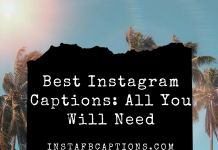 Best Instagram Captions All You Will Need  - Best Instagram Captions All You Will Need 218x150 - 10,000+ Instagram Captions 2021 – Boys, Girls, Friends, Wishes & Selfies