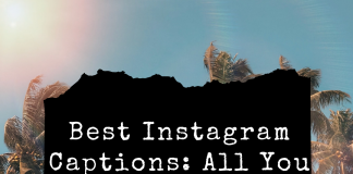 Best Instagram Captions All You Will Need