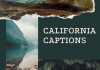 California Captions  - California Captions 1 100x70 - Best Instagram Captions of All Time