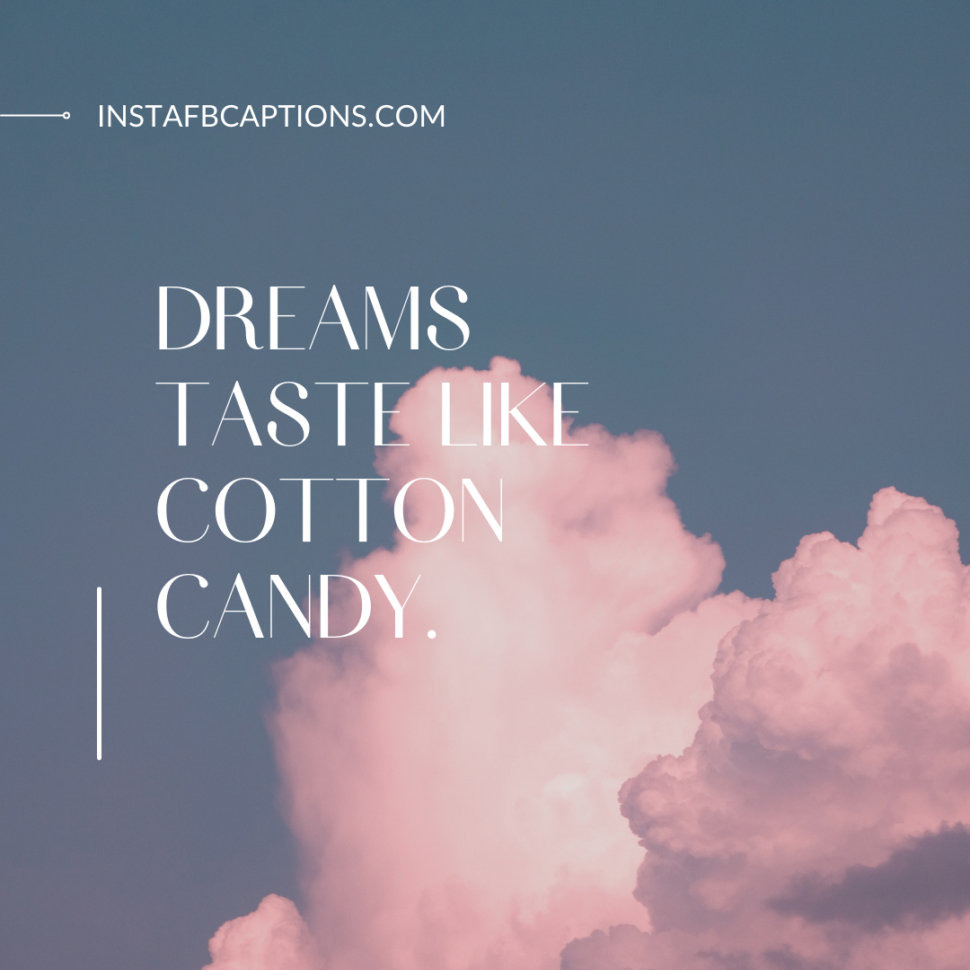 Cloud Quotes On Cotton Candy  - Cloud Quotes on Cotton Candy - Cotton Candy Captions, Quotes, Puns and Hashtags for Instagram in 2021