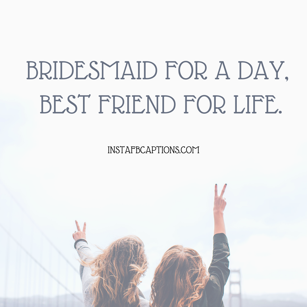 Cute Captions For Bride's Friends  - Cute Captions for Brides Friends - Ready for your Bridal Shower? 96+ Instagram Captions, Quotes, and Notes you need