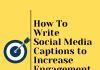 How To Write Social Media Captions To Increase Engagement  - How To Write Social Media Captions to Increase Engagement 100x70 - 10,000+ Instagram Captions 2021 – Boys, Girls, Friends, Wishes & Selfies