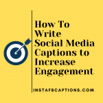 How To Write Social Media Captions To Increase Engagement