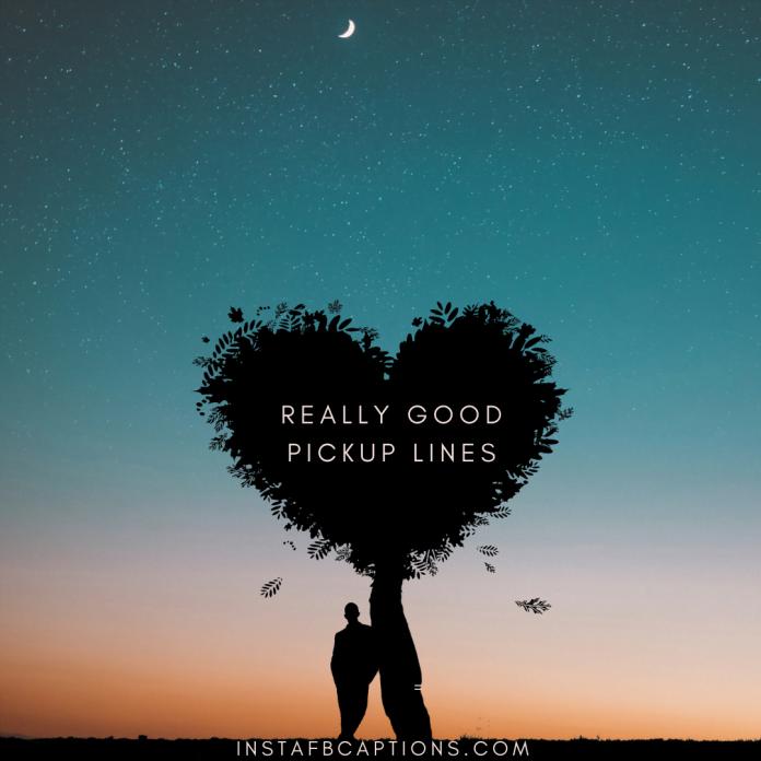 Really Good Pickup Lines
