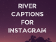 River Captions For Instagram  - River Captions for Instagram  80x60 - Latest Posts
