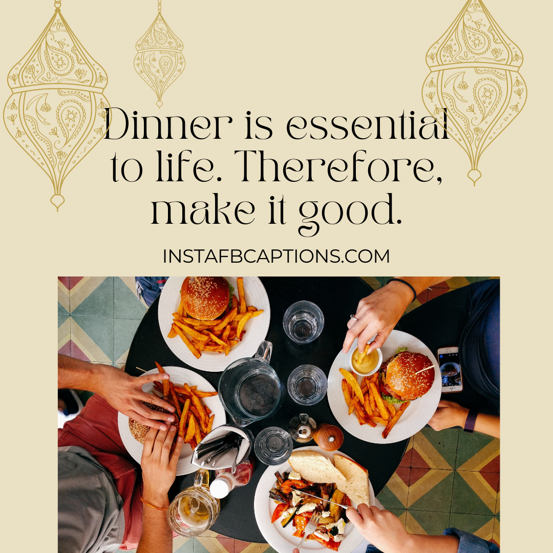 Best Restaurant Dinner Captions Quality Over Quantity  - Best Restaurant Dinner Captions Quality over Quantity - Dinner Instagram Captions & Quotes That Will Fill You Up in 2021
