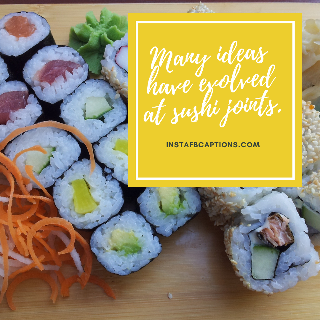 Best Sushi Slogan Captions To Maki You Go Crazy  - Best Sushi Slogan Captions To Maki You Go Crazy - 300+ SUSHI Instagram Captions to use in 2021