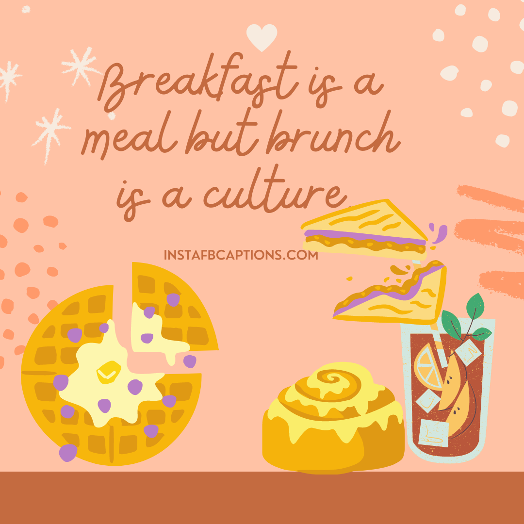 Breakfast+lunch= Brunch Captions And Quotes  - BreakfastLunch Brunch Captions and Quotes - 97 Brunch Instagram Captions & Quotes in 2021