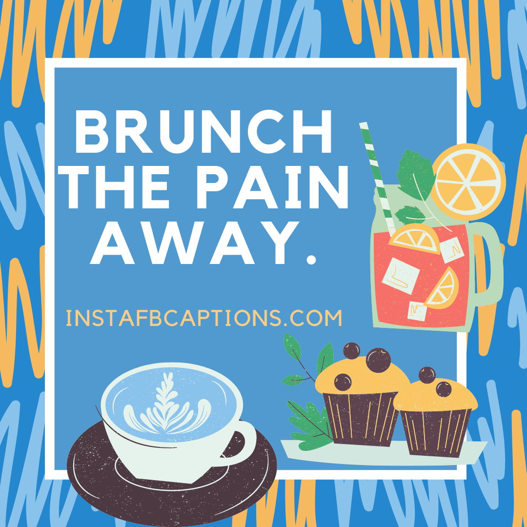 Brunch Captions And Sayings Short Editio  - Brunch Captions and Sayings Short Edition - 97 Brunch Instagram Captions & Quotes in 2021