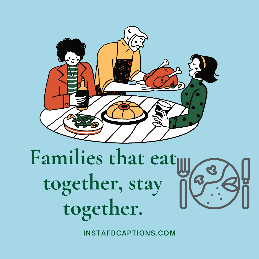 Family Dinner Captions And Quotes Together Foreverfamilies That Eat Together, Stay Together.families That Eat Together, Stay Together  - Family Dinner Captions And Quotes Together ForeverFamilies that eat together stay together - Dinner Instagram Captions & Quotes That Will Fill You Up in 2021