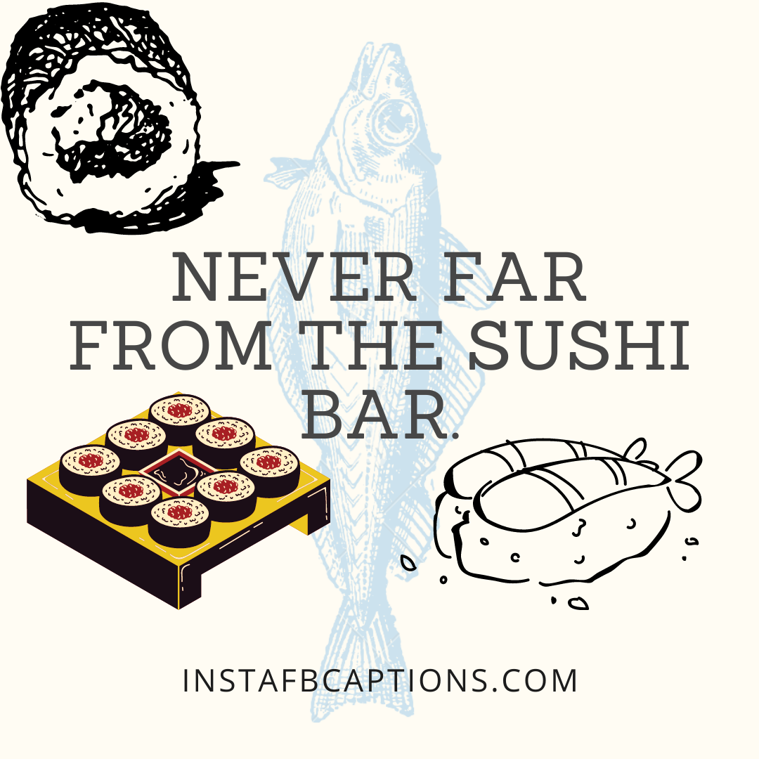 Mouthwatering Sushi Captions Cute Editio  - Mouthwatering Sushi Captions Cute Edition - 300+ SUSHI Instagram Captions to use in 2021