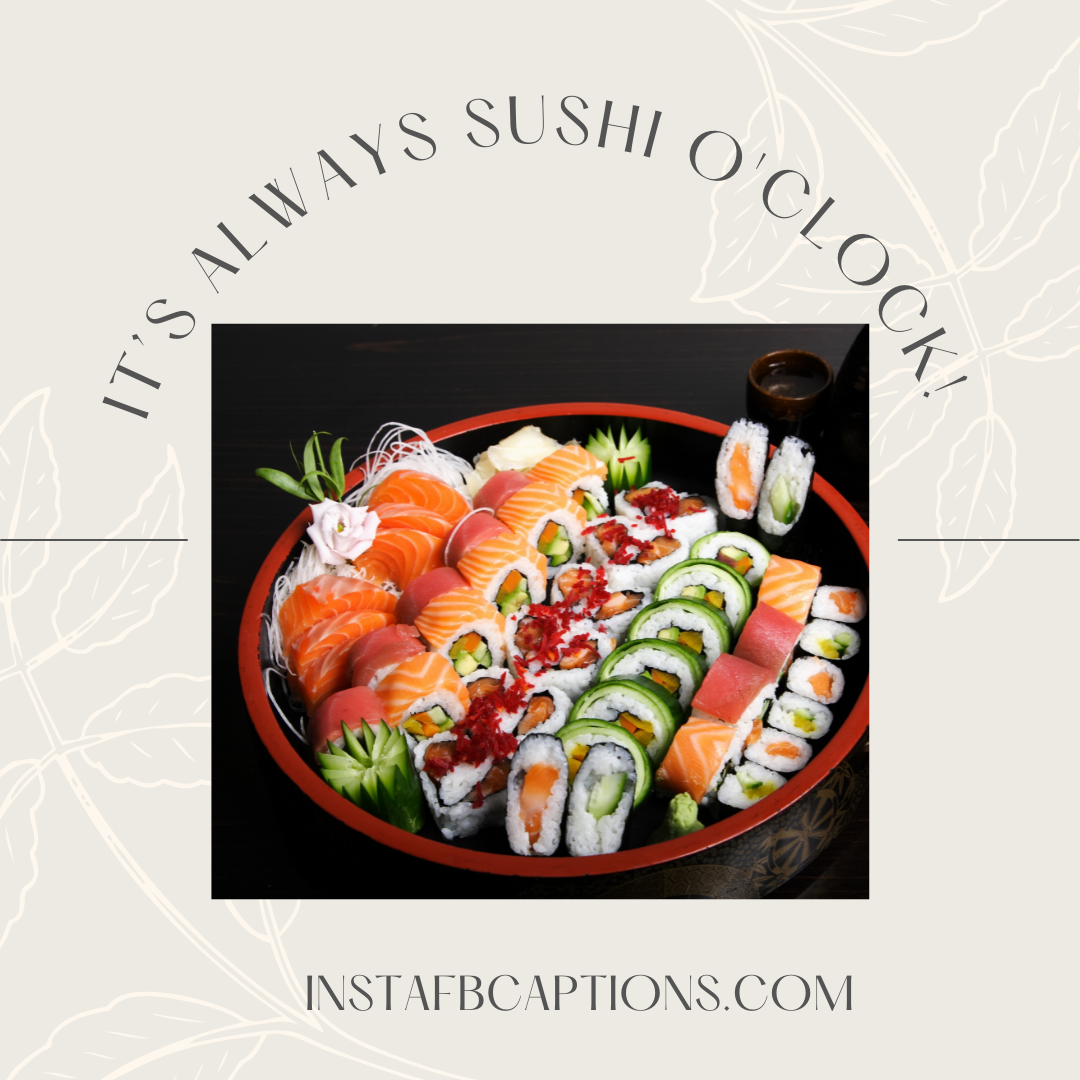 One Liner Flavorful Sushi Captions For Instagram  - One Liner Flavorful Sushi Captions For Instagram - 300+ SUSHI Instagram Captions to use in 2021