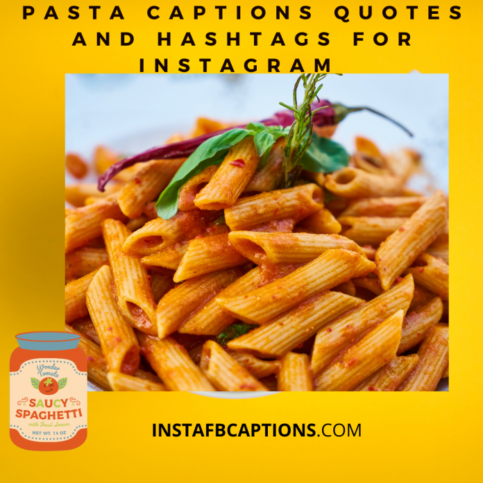 Pasta Captions Quotes And Hashtags For Instagram