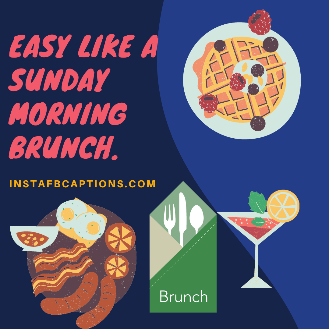 Sunday Brunch Quotes And Captions  - Sunday Brunch Quotes And Captions - 97 Brunch Instagram Captions & Quotes in 2021