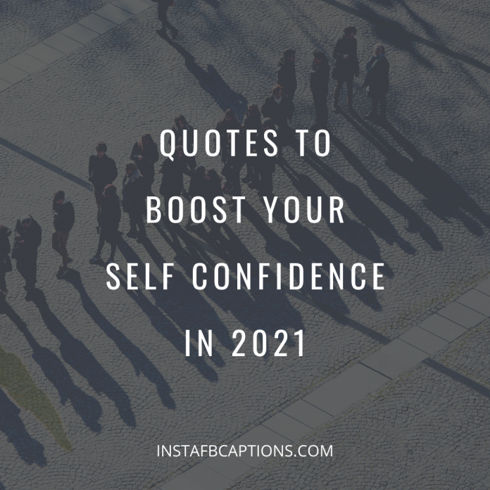 Quotes To Boost Your Self Confidence In 2021