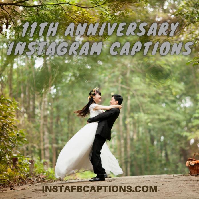 11th Anniversary Instagram Captions