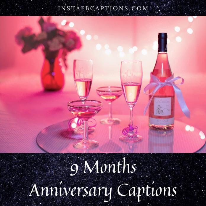 9 Months Anniversary Captions