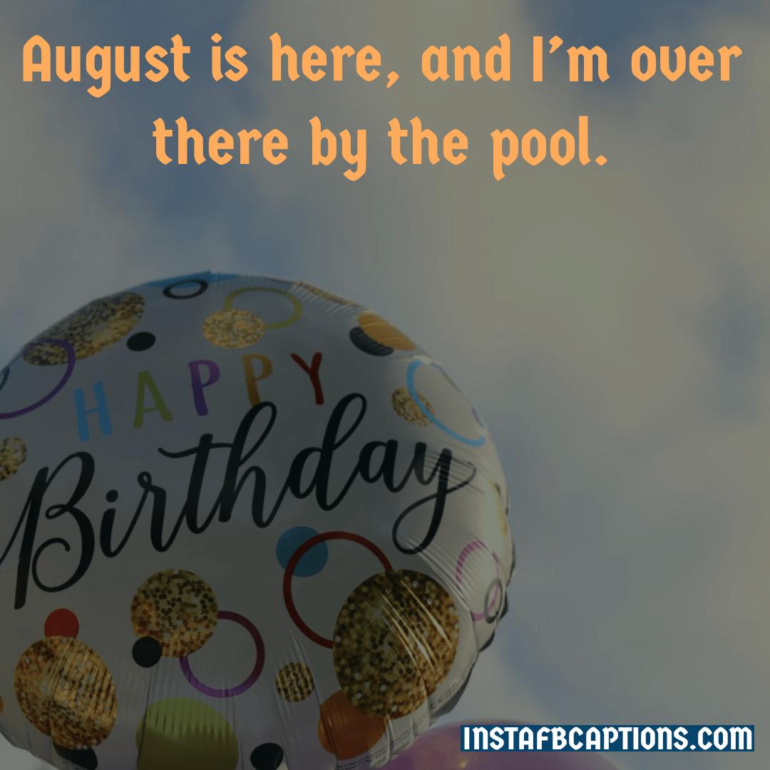 Best August Birthday Captions  - Best August Birthday Captions - AUGUST Instagram Captions & Quotes in 2021