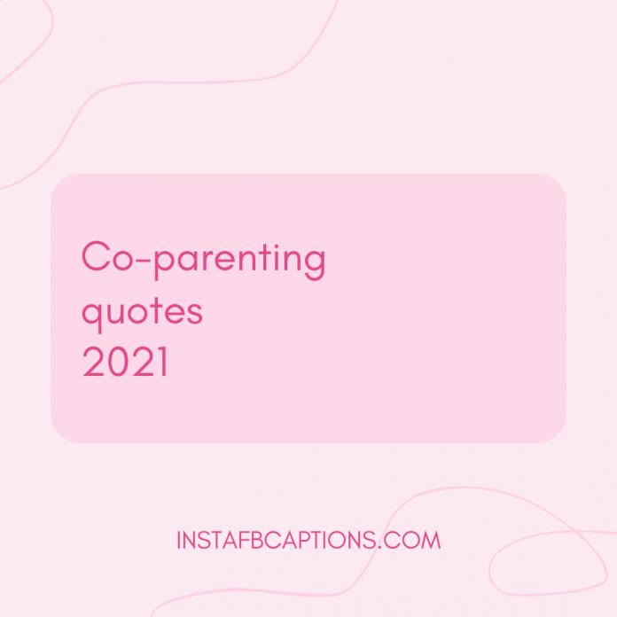 Co Parenting Quotes 2021