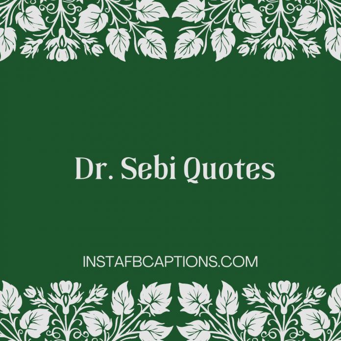 Dr. Sebi Quotes